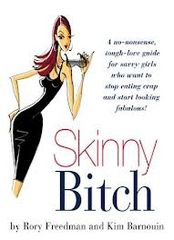 Skinny Bitch is a must read
